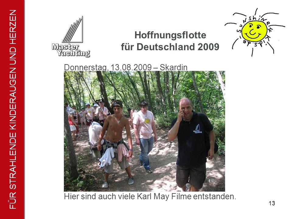FÜR STRAHLENDE KINDERAUGEN UND HERZEN Hoffnungsflotte für Deutschland 2009 14 Erfrischende Abkühlung für die sunshine Kids.