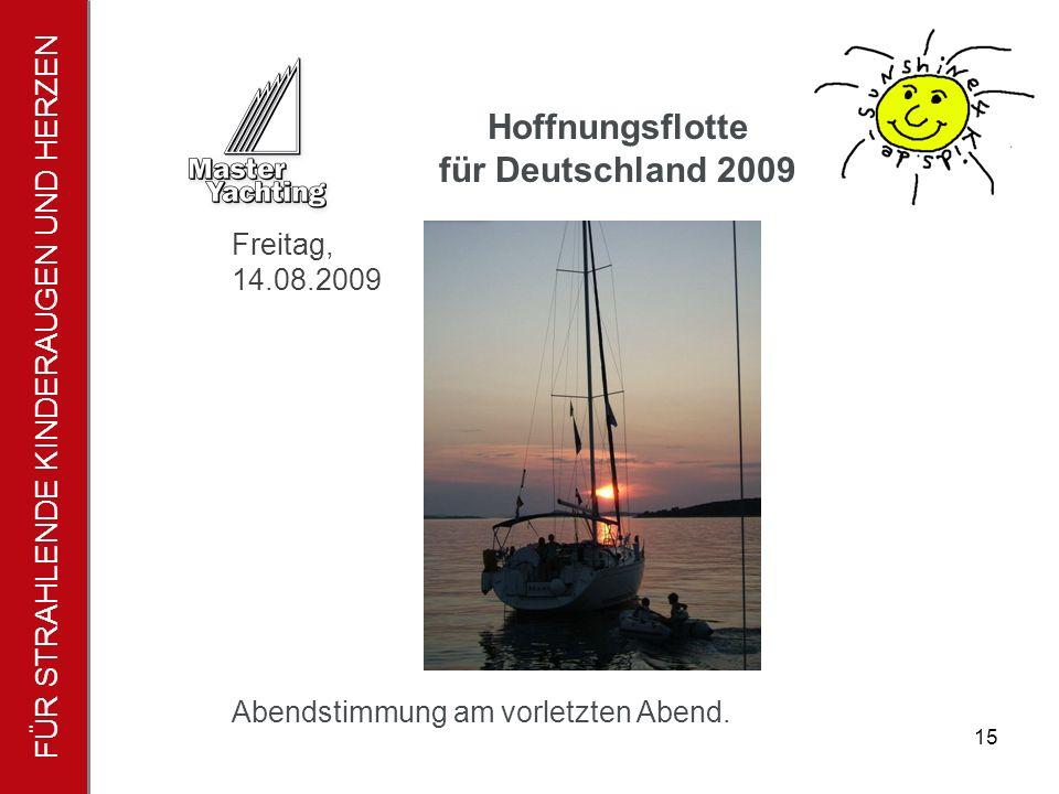 FÜR STRAHLENDE KINDERAUGEN UND HERZEN Hoffnungsflotte für Deutschland 2009 15 Abendstimmung am vorletzten Abend.