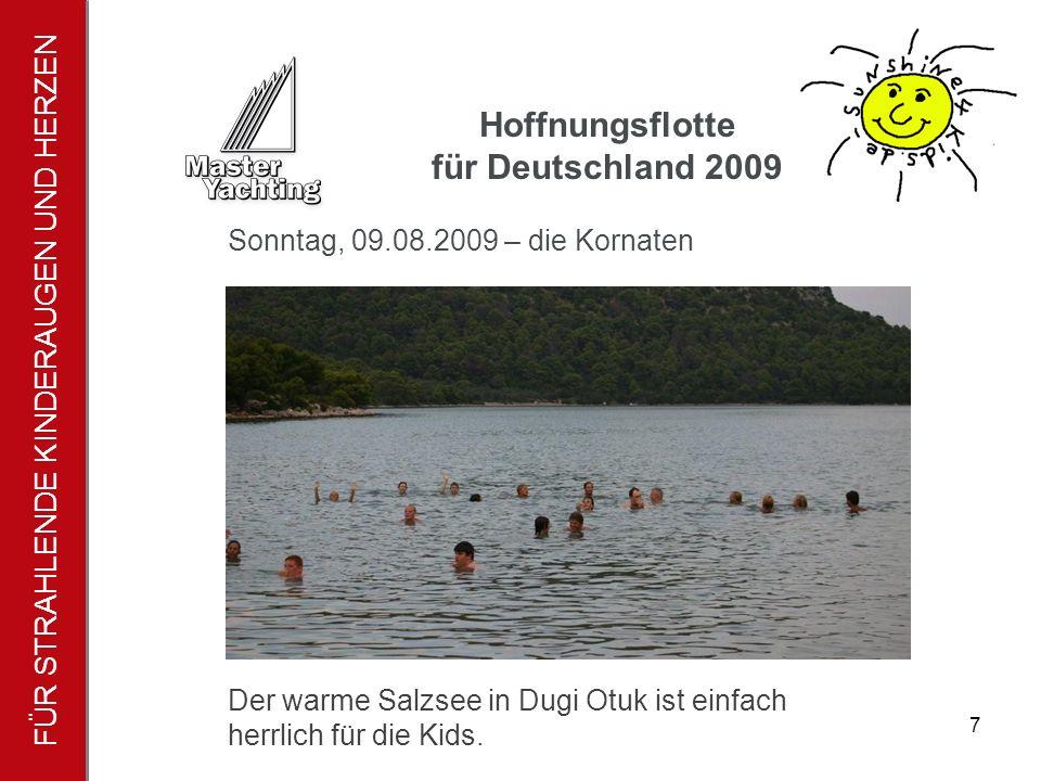 FÜR STRAHLENDE KINDERAUGEN UND HERZEN Hoffnungsflotte für Deutschland 2009 7 Der warme Salzsee in Dugi Otuk ist einfach herrlich für die Kids.