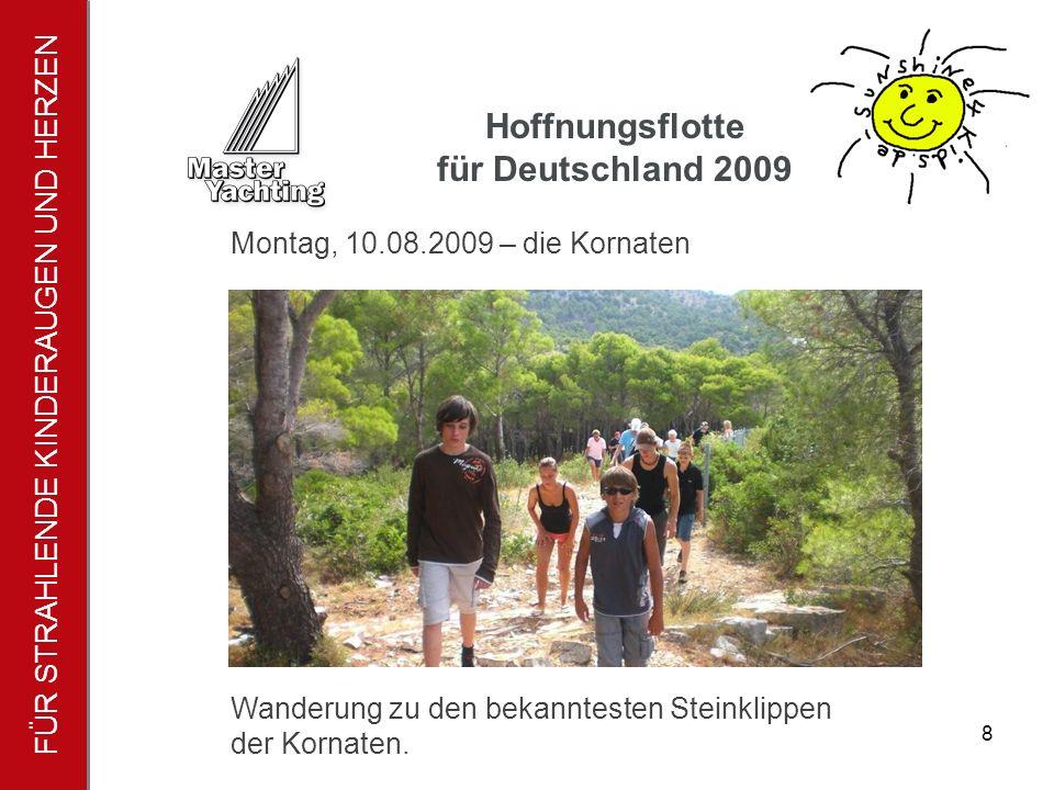 FÜR STRAHLENDE KINDERAUGEN UND HERZEN Hoffnungsflotte für Deutschland 2009 8 Wanderung zu den bekanntesten Steinklippen der Kornaten.