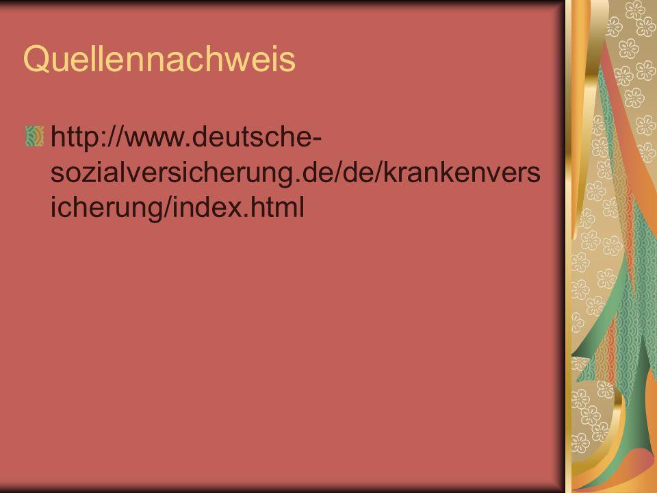 Quellennachweis http://www.deutsche- sozialversicherung.de/de/krankenvers icherung/index.html