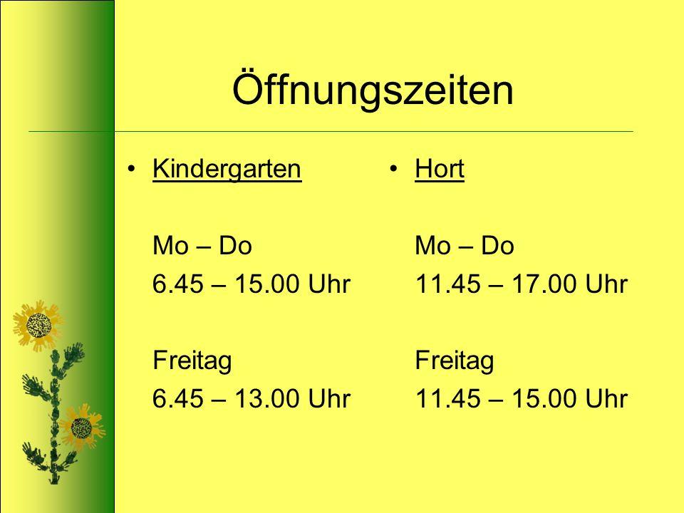 Öffnungszeiten Kindergarten Mo – Do 6.45 – 15.00 Uhr Freitag 6.45 – 13.00 Uhr Hort Mo – Do 11.45 – 17.00 Uhr Freitag 11.45 – 15.00 Uhr