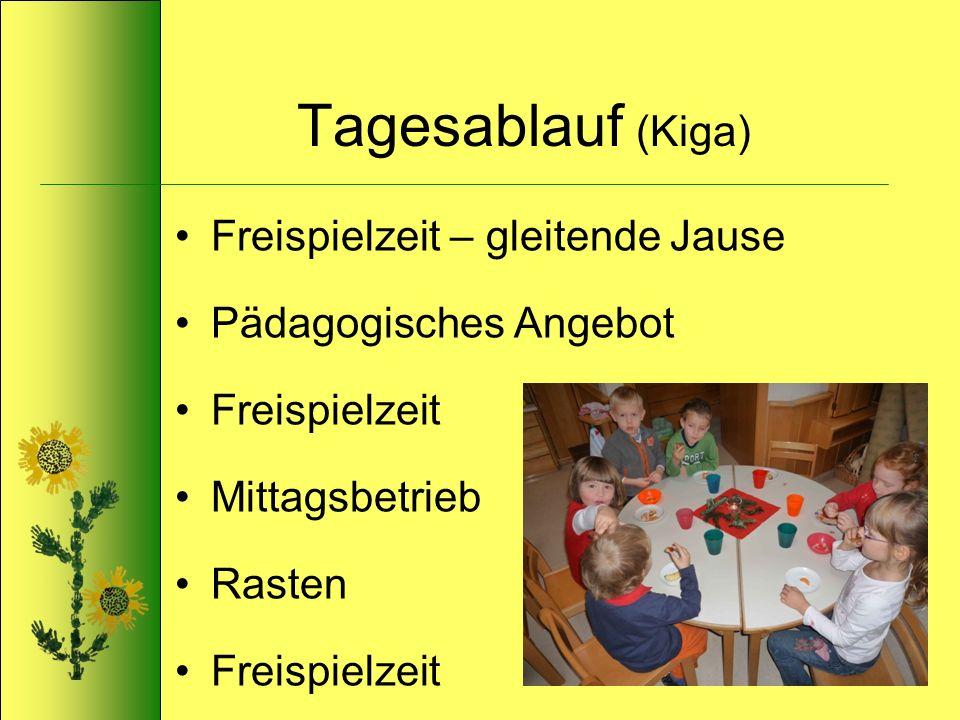 Tagesablauf (Kiga) Freispielzeit – gleitende Jause Pädagogisches Angebot Freispielzeit Mittagsbetrieb Rasten Freispielzeit