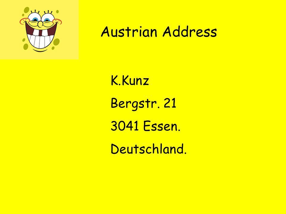 K.Kunz Bergstr. 21 3041 Essen. Deutschland. Austrian Address