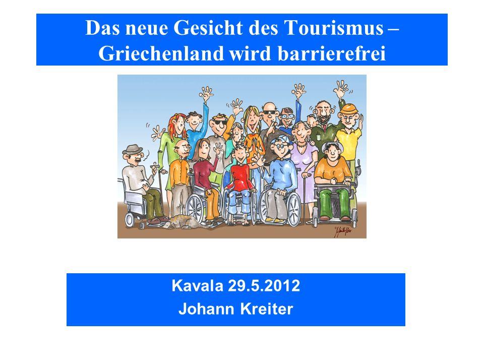 Das neue Gesicht des Tourismus – Griechenland wird barrierefrei Kavala 29.5.2012 Johann Kreiter
