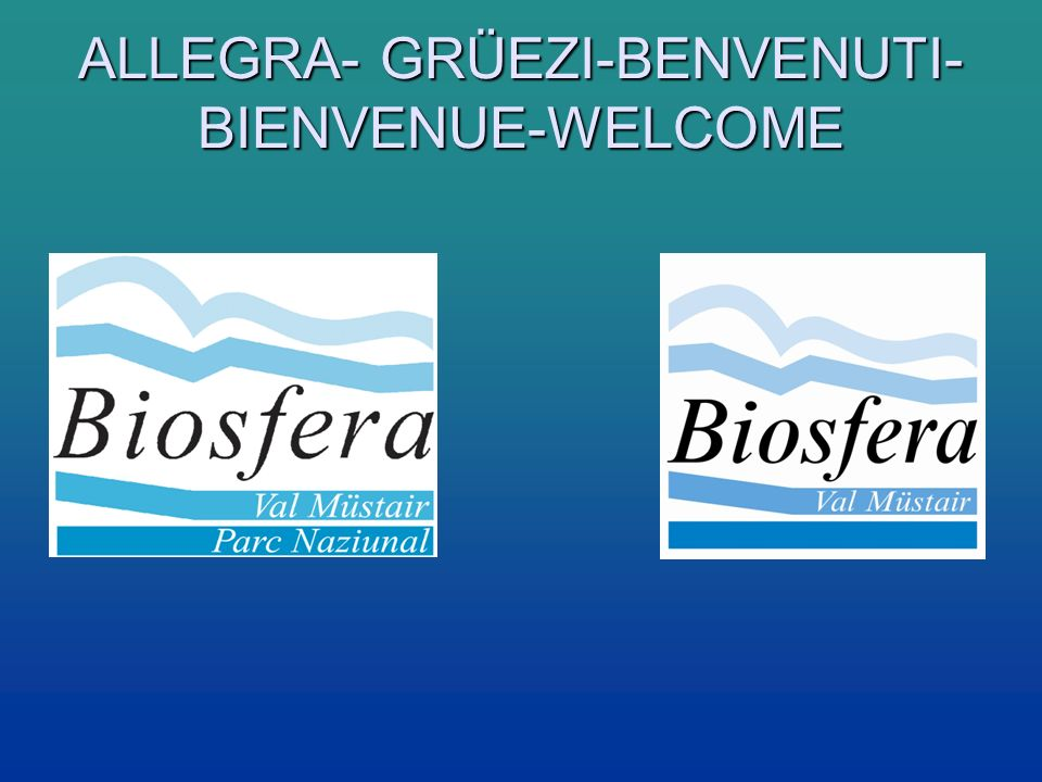 ALLEGRA- GRÜEZI-BENVENUTI- BIENVENUE-WELCOME