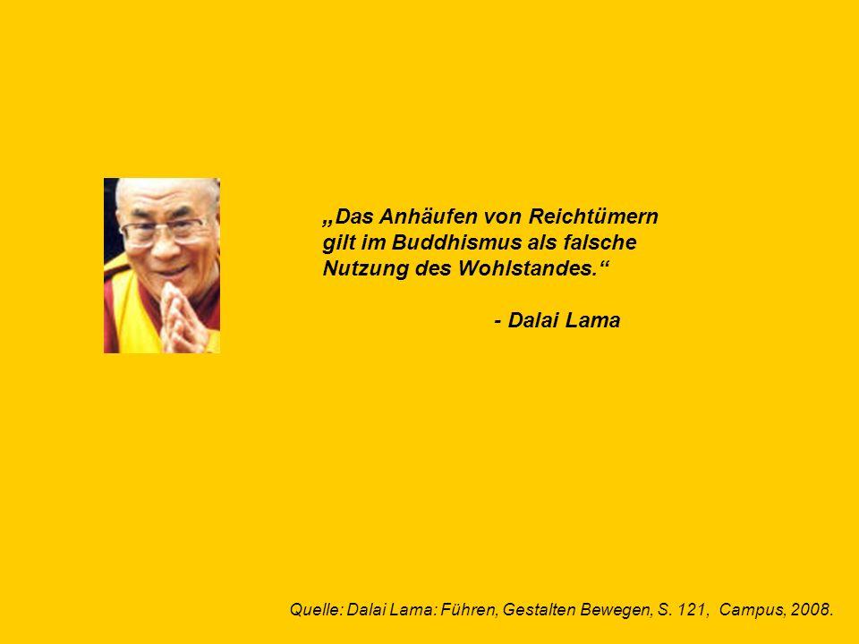 © Dr. Kai Romhardt www.romhardt.com www.achtsame-wirtschaft.de Das Anhäufen von Reichtümern gilt im Buddhismus als falsche Nutzung des Wohlstandes. -