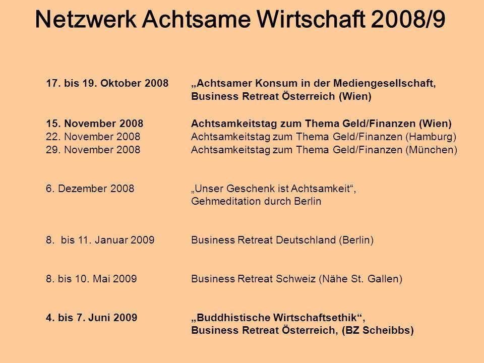 © Dr. Kai Romhardt www.romhardt.com www.achtsame-wirtschaft.de Netzwerk Achtsame Wirtschaft 2008/9 17. bis 19. Oktober 2008Achtsamer Konsum in der Med