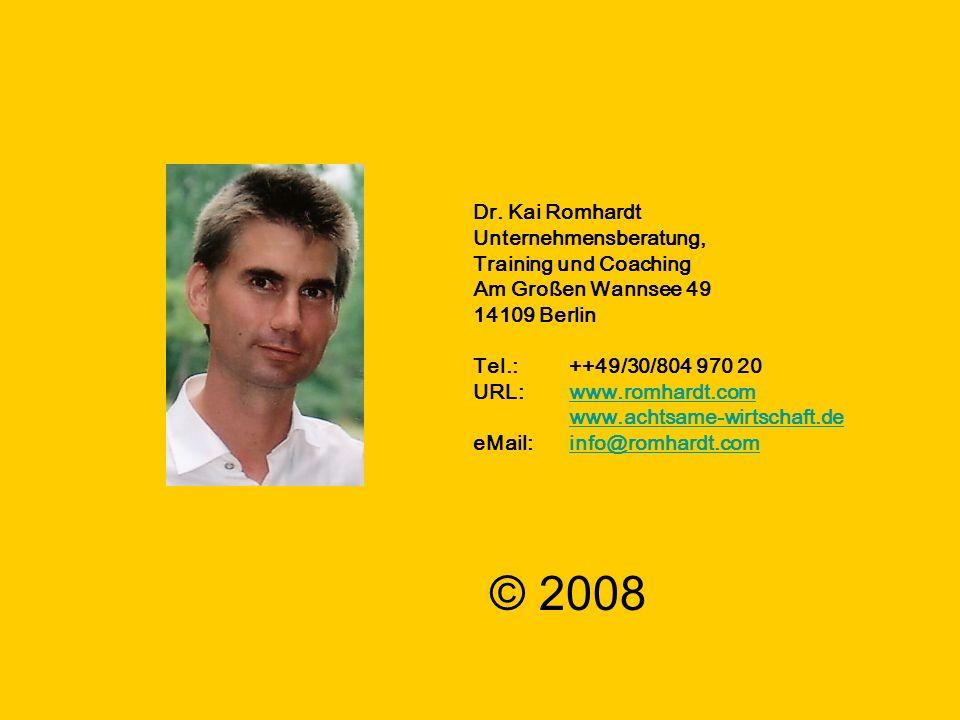 © Dr. Kai Romhardt www.romhardt.com www.achtsame-wirtschaft.de Dr. Kai Romhardt Unternehmensberatung, Training und Coaching Am Großen Wannsee 49 14109