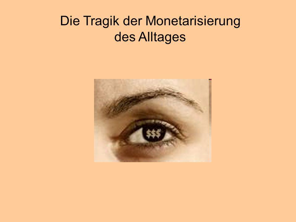 © Dr. Kai Romhardt www.romhardt.com www.achtsame-wirtschaft.de Die Tragik der Monetarisierung des Alltages