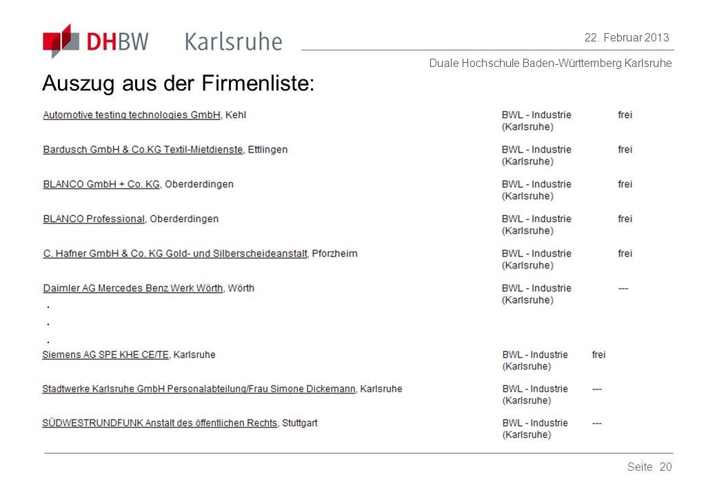 Duale Hochschule Baden-Württemberg Karlsruhe 22. Februar 2013 20Seite Auszug aus der Firmenliste:......
