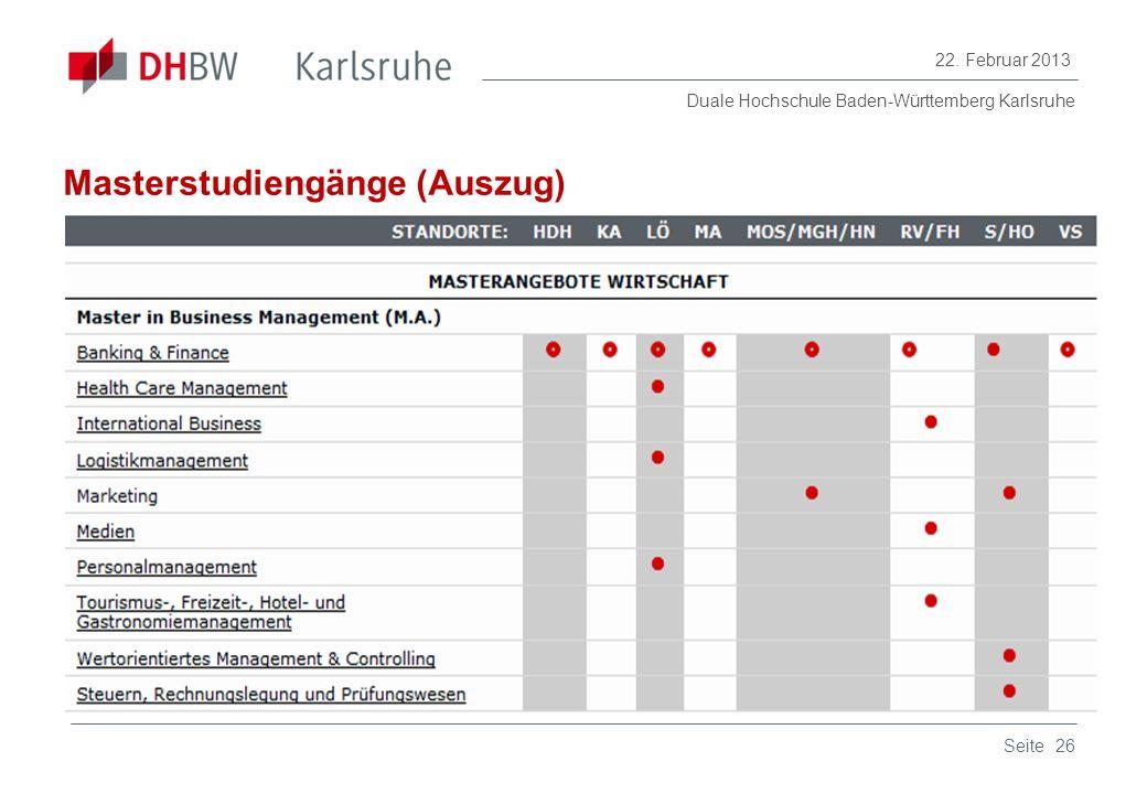 Duale Hochschule Baden-Württemberg Karlsruhe 22. Februar 2013 26Seite Masterstudiengänge (Auszug)