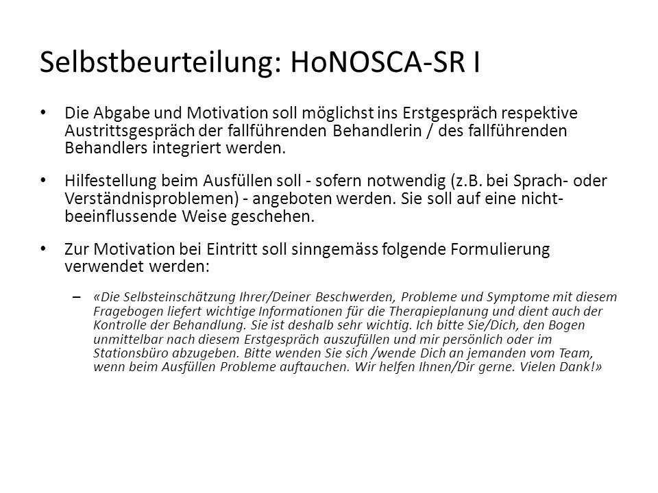 Selbstbeurteilung: HoNOSCA-SR I Die Abgabe und Motivation soll möglichst ins Erstgespräch respektive Austrittsgespräch der fallführenden Behandlerin /