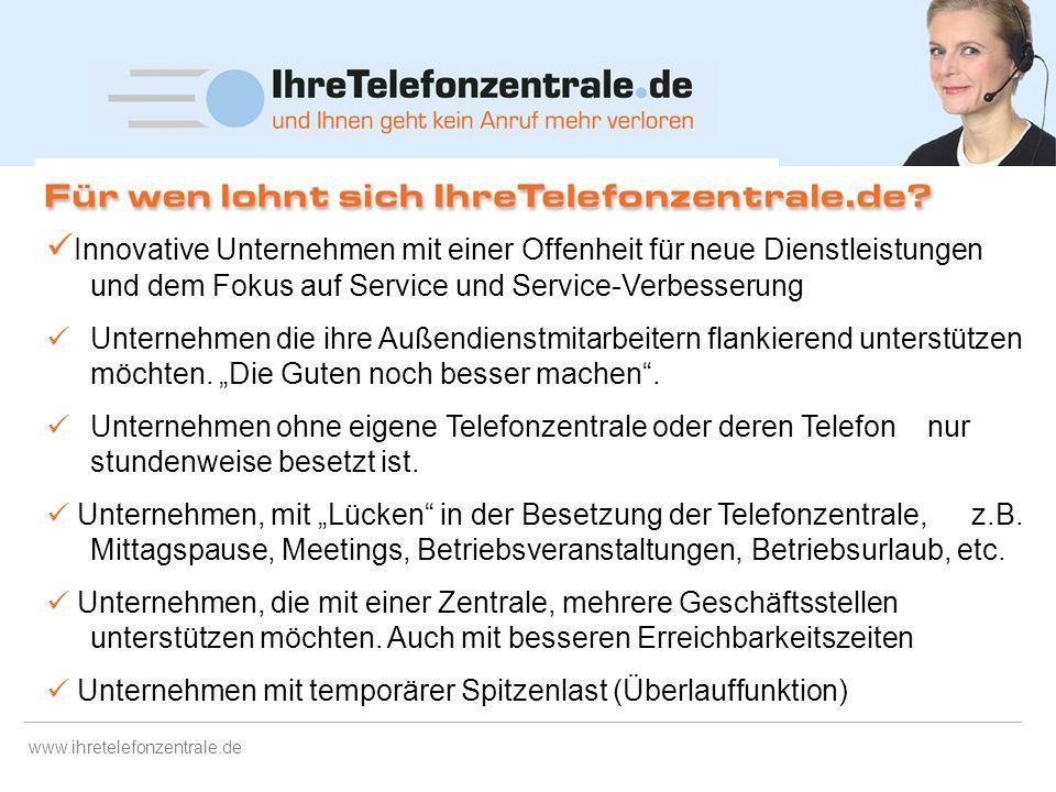 www.ihretelefonzentrale.de Benachrichtigungen per E-Mail und ggf. zusätzlich per SMS möglich Auf Wunsch: monatliches Call- und Mail-Reporting Weiterve