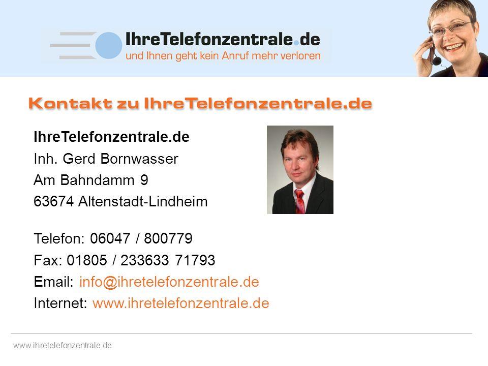 www.ihretelefonzentrale.de Anrufentgegennahme in englisch – oder in anderen Sprachen Änderungen Ihres Handlings online über unsere Website Kostenkontr