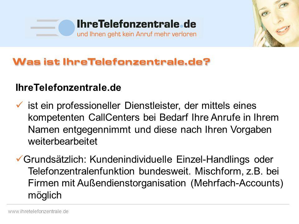 www.ihretelefonzentrale.de Wir halten Ihnen den Rücken frei ! Dienstleistungen für kleine- und mittelständische Unternehmen sowie für Großkunden