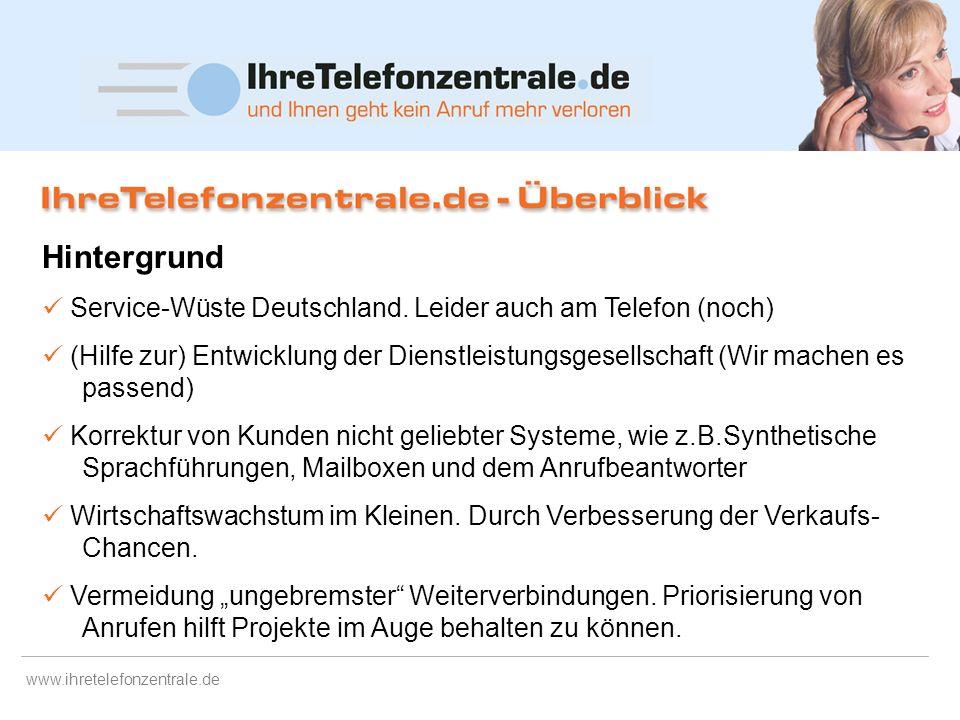 www.ihretelefonzentrale.de Zusatz-Services für Großkunden: Individuelle-Projekt-Ausarbeitung Out- und Inbound-Telefonmarketing – Aktionen Telekommunik