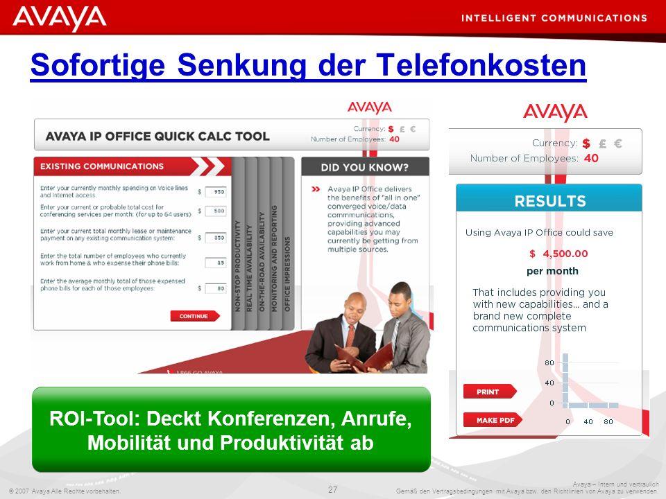 © 2007 Avaya Alle Rechte vorbehalten. 27 Avaya – Intern und vertraulich Gemäß den Vertragsbedingungen mit Avaya bzw. den Richtlinien von Avaya zu verw
