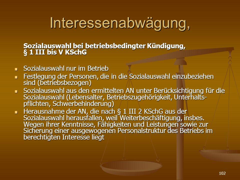 102 Interessenabwägung, Sozialauswahl bei betriebsbedingter Kündigung, § 1 III bis V KSchG Sozialauswahl nur im Betrieb Sozialauswahl nur im Betrieb F