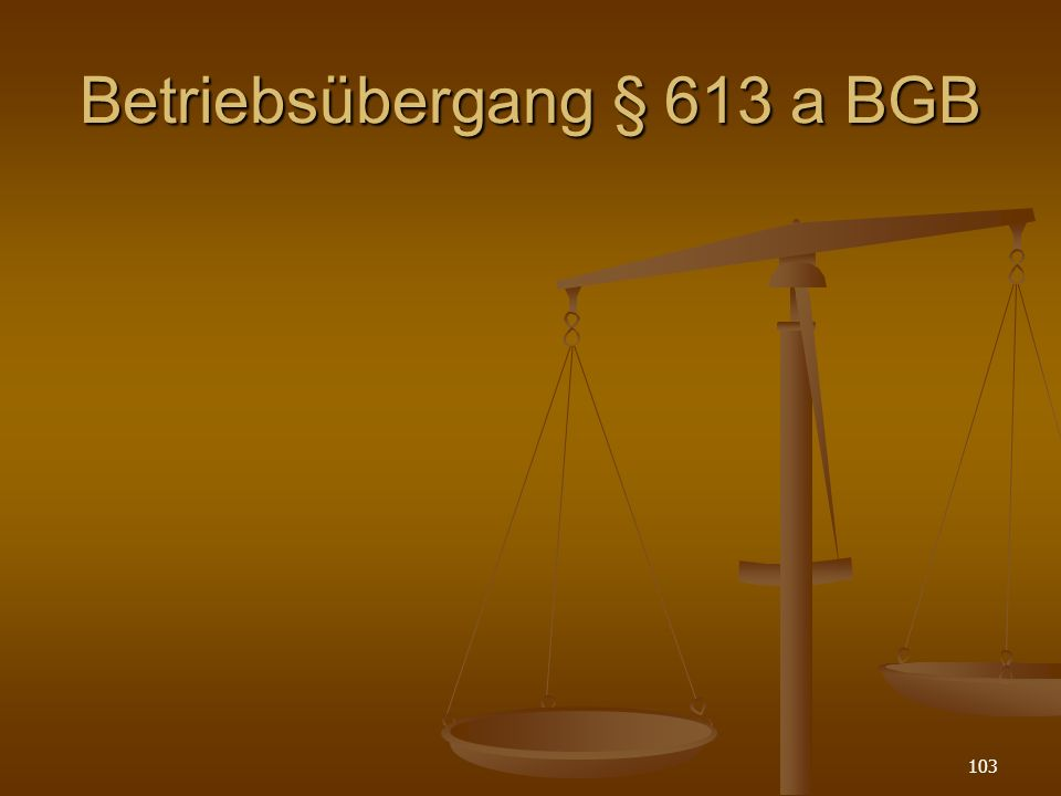 103 Betriebsübergang § 613 a BGB