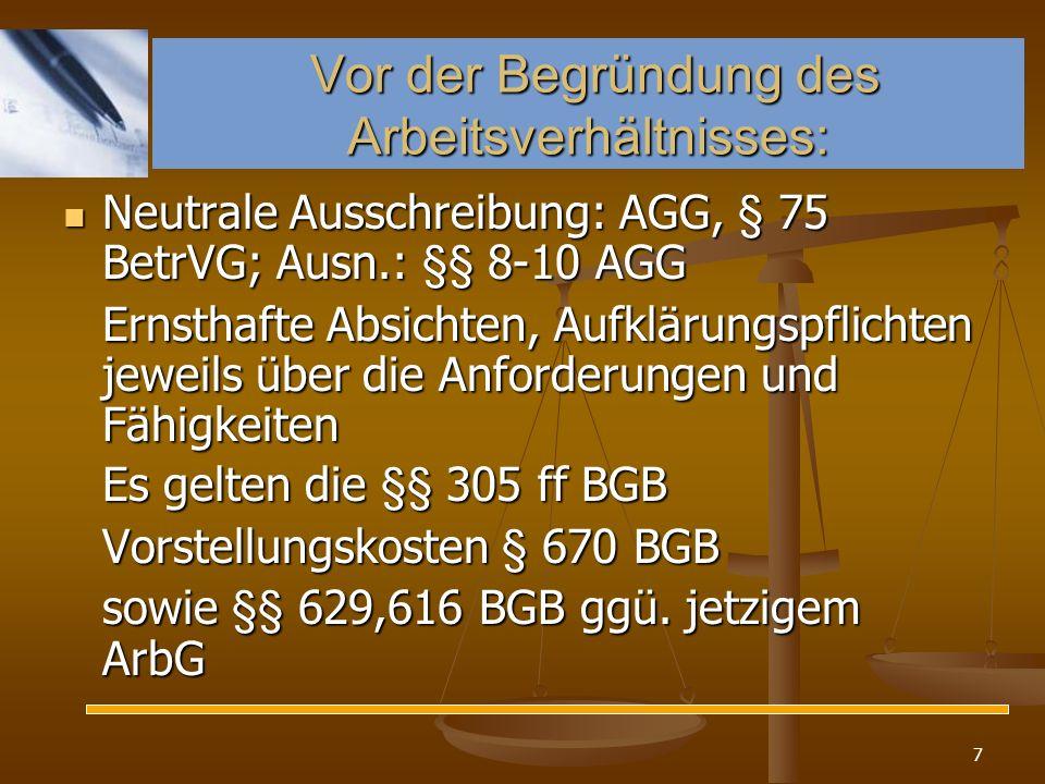 18 Ausnahmen von § 620 BGB Befristung möglich wegen des Zwecks oder der Dauer, bei sachgrundlosen Verträgen, wenn zuvor kein unbefristeter AV vorlag, Befristung möglich wegen des Zwecks oder der Dauer, bei sachgrundlosen Verträgen, wenn zuvor kein unbefristeter AV vorlag, = TzBfG = TzBfG