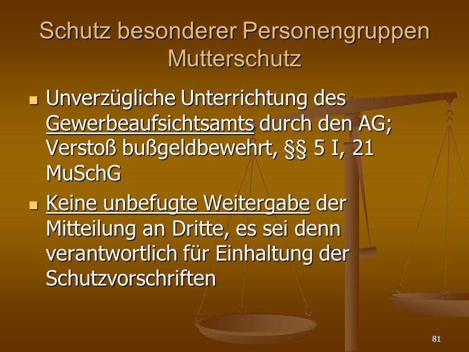 81 Schutz besonderer Personengruppen Mutterschutz Unverzügliche Unterrichtung des Gewerbeaufsichtsamts durch den AG; Verstoß bußgeldbewehrt, §§ 5 I, 2