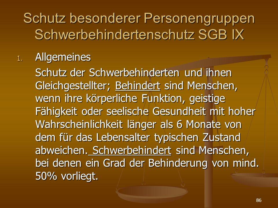 86 Schutz besonderer Personengruppen Schwerbehindertenschutz SGB IX 1. Allgemeines Schutz der Schwerbehinderten und ihnen Gleichgestellter; Behindert