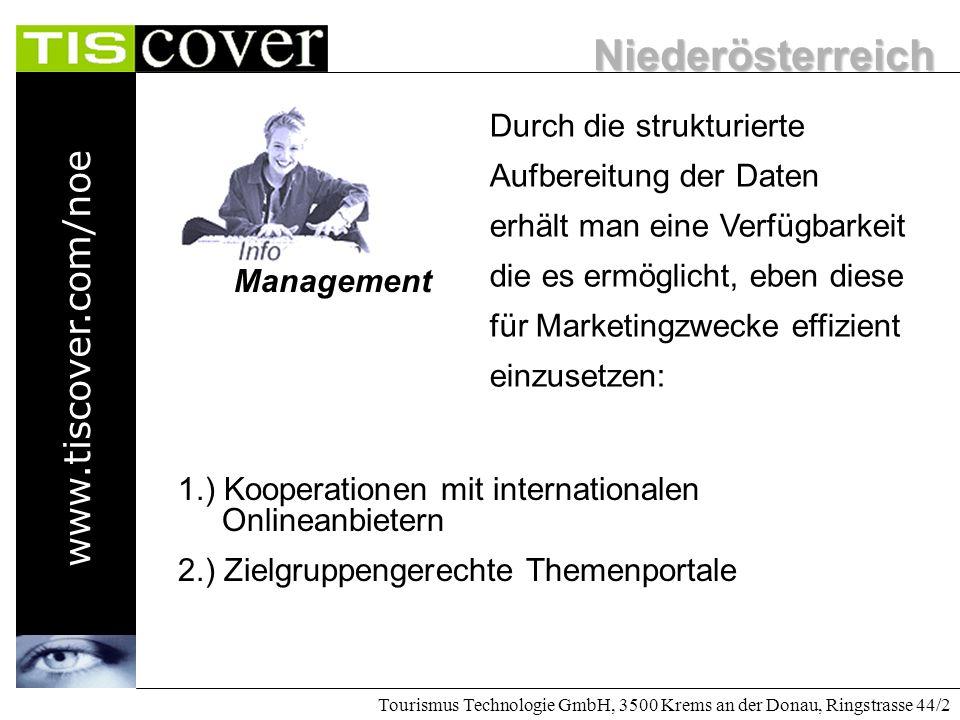 Niederösterreich www.tiscover.com/noe Tourismus Technologie GmbH, 3500 Krems an der Donau, Ringstrasse 44/2