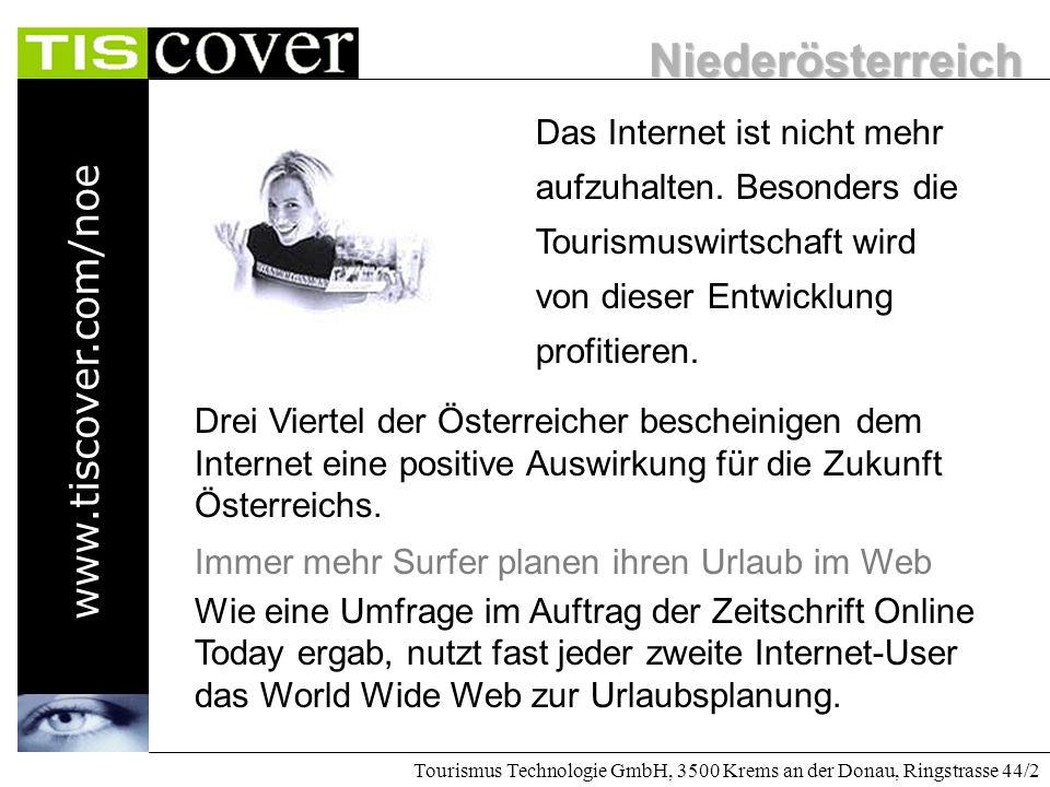Niederösterreich www.tiscover.com/noe Tourismus Technologie GmbH, 3500 Krems an der Donau, Ringstrasse 44/2 Management