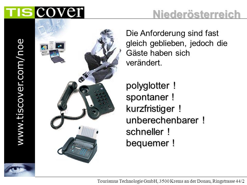 Niederösterreich www.tiscover.com/noe Tourismus Technologie GmbH, 3500 Krems an der Donau, Ringstrasse 44/2 Donnerstag, 16. März 2000 Herzlich Willkom