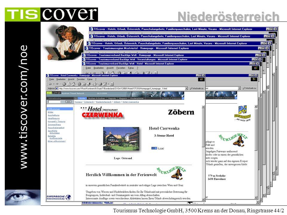Niederösterreich www.tiscover.com/noe Tourismus Technologie GmbH, 3500 Krems an der Donau, Ringstrasse 44/2 Die Lösung für Niedeösterreich: TIScover d