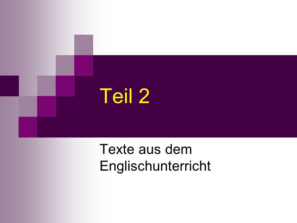 Teil 2 Texte aus dem Englischunterricht