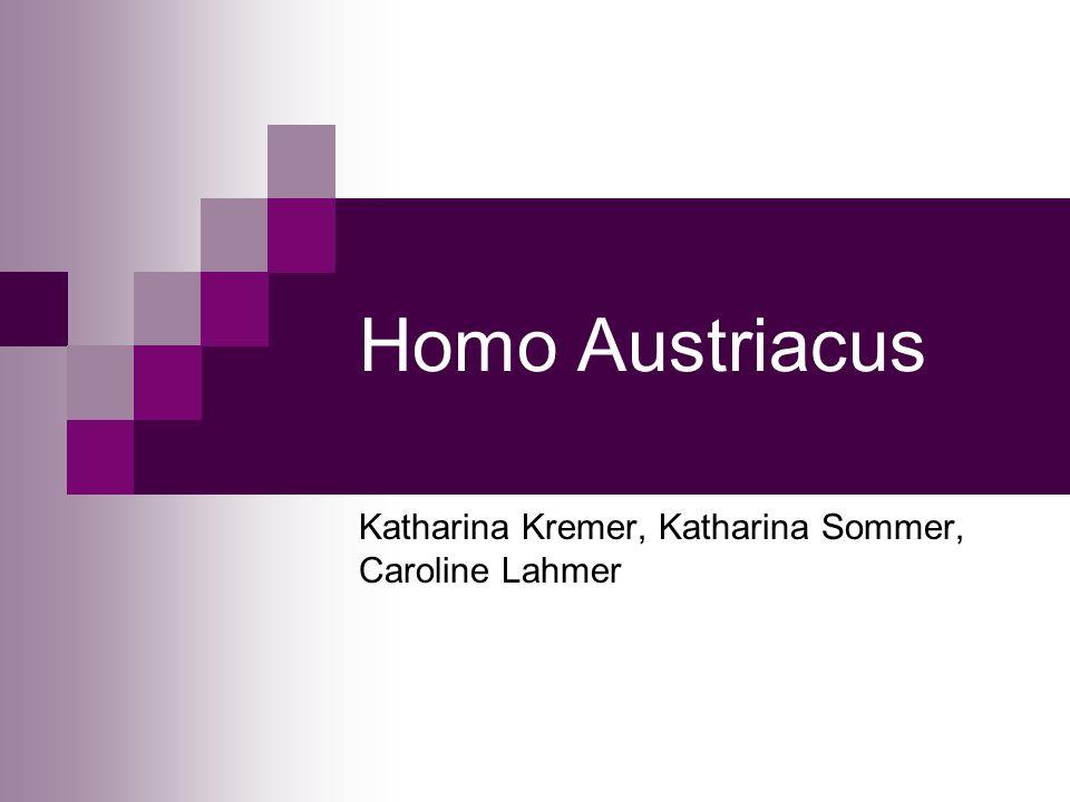 Homo Austriacus Katharina Kremer, Katharina Sommer, Caroline Lahmer
