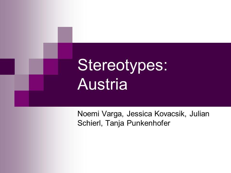 Stereotypes: Austria Noemi Varga, Jessica Kovacsik, Julian Schierl, Tanja Punkenhofer