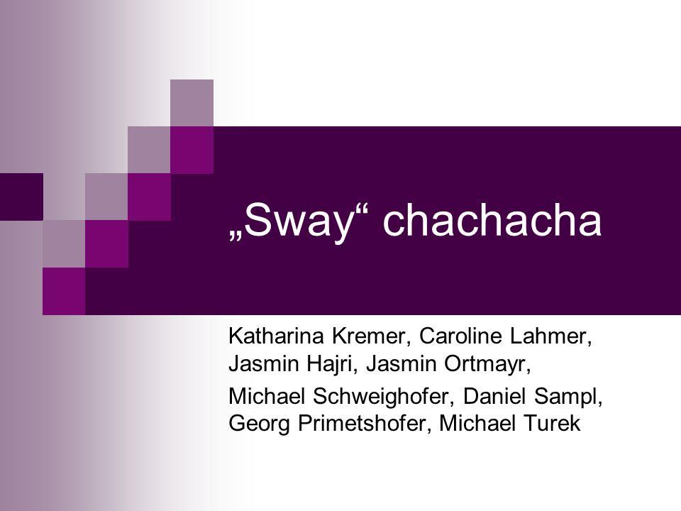 Sway chachacha Katharina Kremer, Caroline Lahmer, Jasmin Hajri, Jasmin Ortmayr, Michael Schweighofer, Daniel Sampl, Georg Primetshofer, Michael Turek