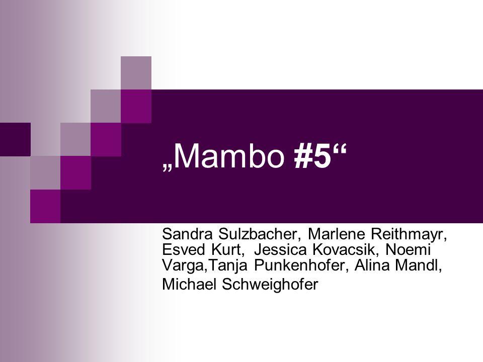 Mambo #5 Sandra Sulzbacher, Marlene Reithmayr, Esved Kurt, Jessica Kovacsik, Noemi Varga,Tanja Punkenhofer, Alina Mandl, Michael Schweighofer