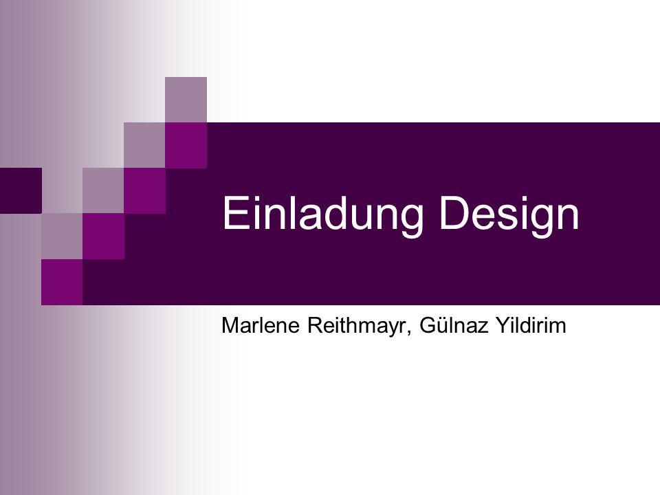 Einladung Design Marlene Reithmayr, Gülnaz Yildirim