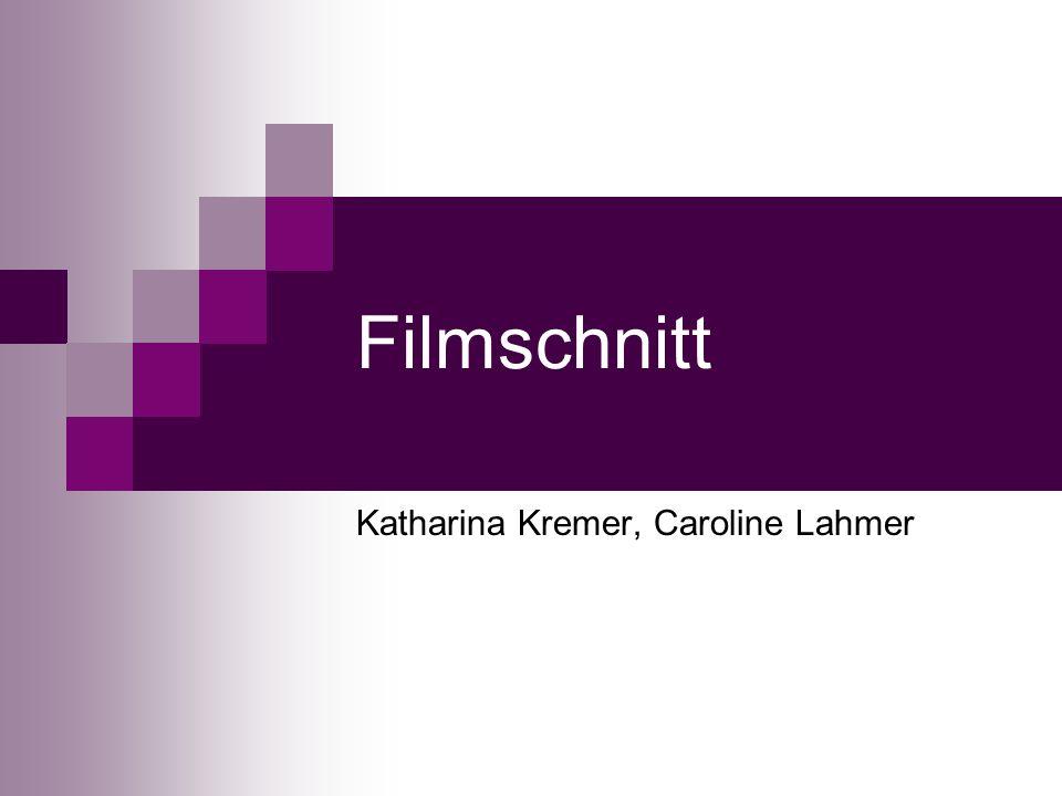 Filmschnitt Katharina Kremer, Caroline Lahmer