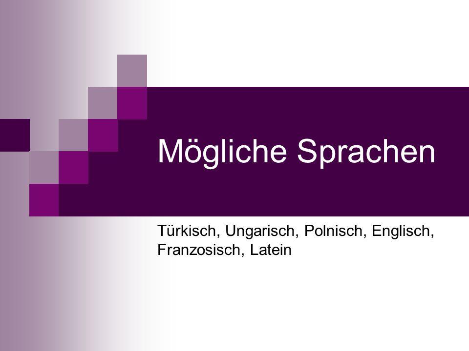 Mögliche Sprachen Türkisch, Ungarisch, Polnisch, Englisch, Franzosisch, Latein