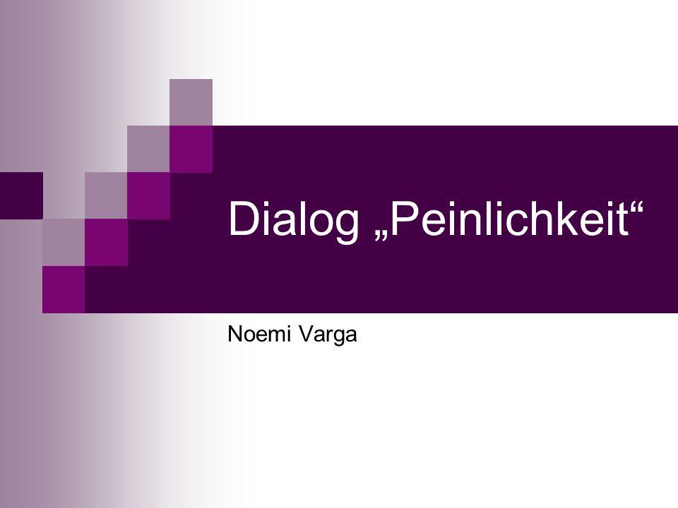 Dialog Peinlichkeit Noemi Varga