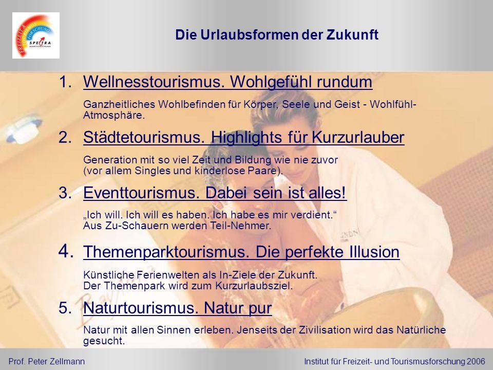 Die Urlaubsformen der Zukunft 1.Wellnesstourismus. Wohlgefühl rundum Ganzheitliches Wohlbefinden für Körper, Seele und Geist - Wohlfühl- Atmosphäre. 2