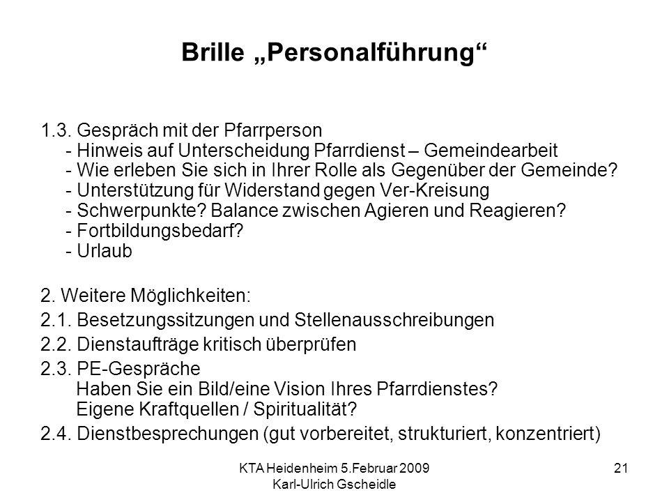 KTA Heidenheim 5.Februar 2009 Karl-Ulrich Gscheidle 21 Brille Personalführung 1.3. Gespräch mit der Pfarrperson - Hinweis auf Unterscheidung Pfarrdien