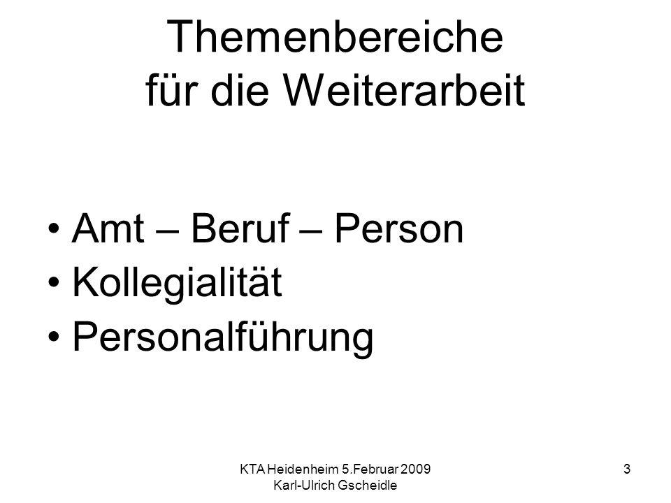 KTA Heidenheim 5.Februar 2009 Karl-Ulrich Gscheidle 4 2006 2.Tagung Strukturelle Unterstützung für Konzentration Rechtliche und strukturelle Bedingungen des Pfarramts (Geschäftsordnung, Dienstauftrag) mit Impulsreferat von OKR i.R.