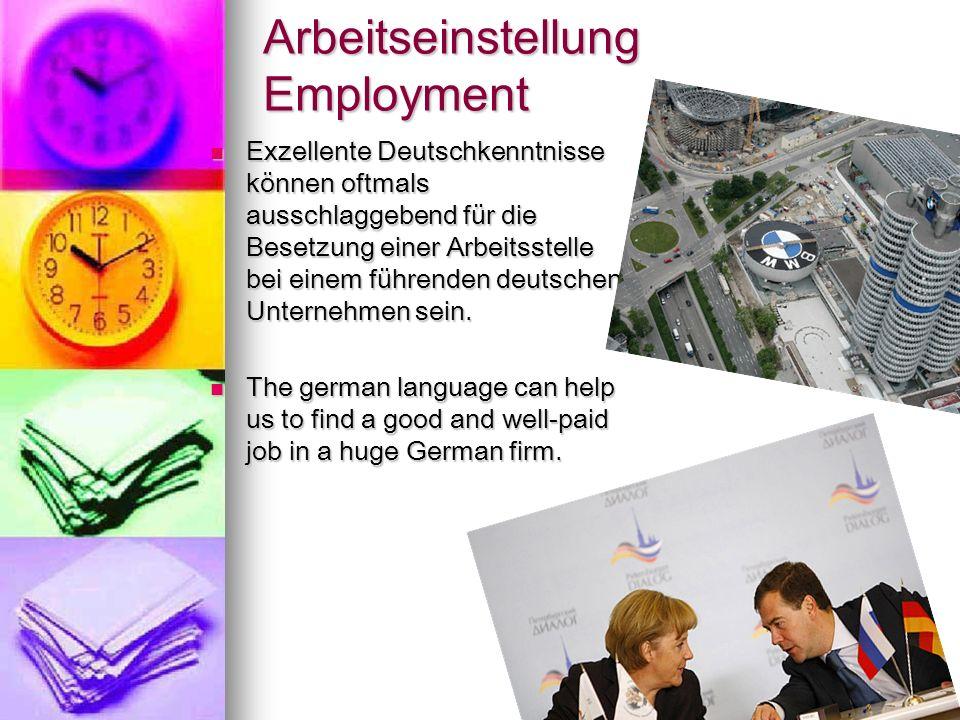 Arbeitseinstellung Employment Exzellente Deutschkenntnisse können oftmals ausschlaggebend für die Besetzung einer Arbeitsstelle bei einem führenden deutschen Unternehmen sein.