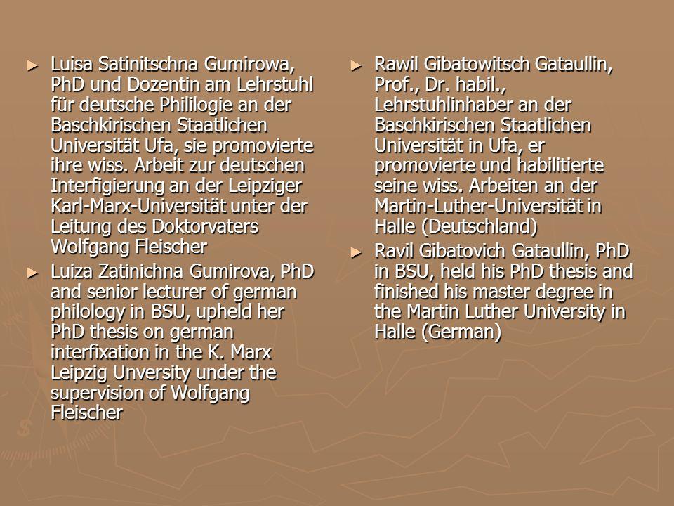Luisa Satinitschna Gumirowa, PhD und Dozentin am Lehrstuhl für deutsche Phililogie an der Baschkirischen Staatlichen Universität Ufa, sie promovierte