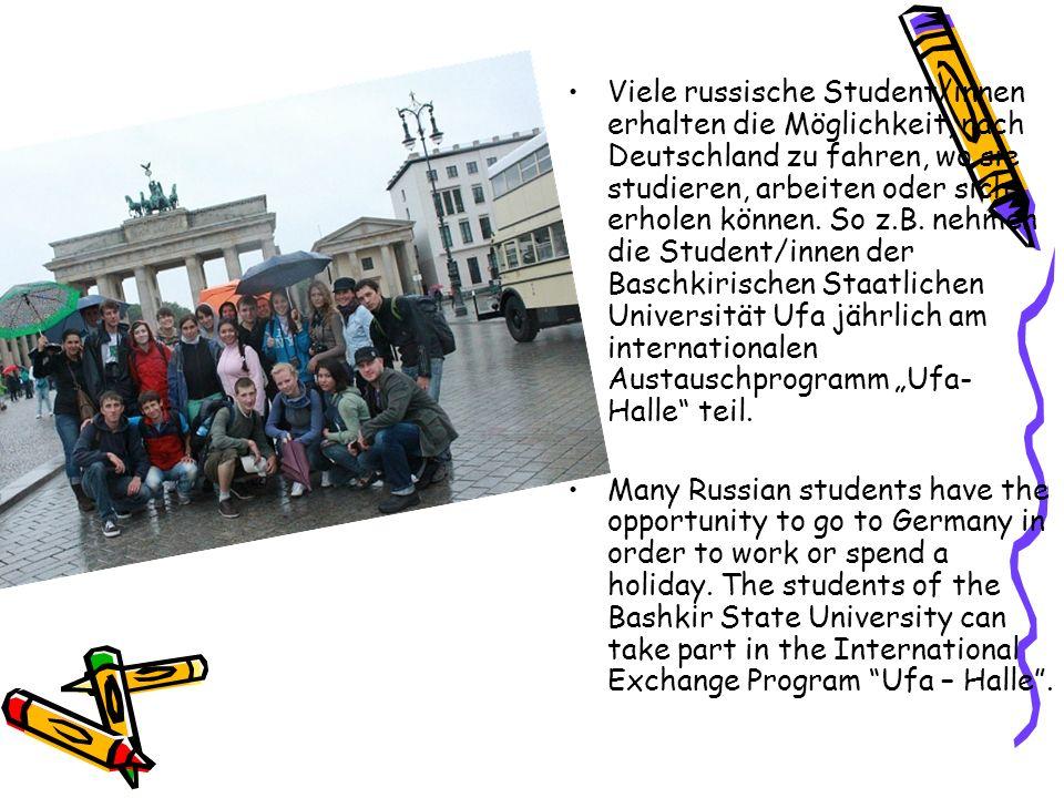 Viele russische Student/innen erhalten die Möglichkeit, nach Deutschland zu fahren, wo sie studieren, arbeiten oder sich erholen können. So z.B. nehme