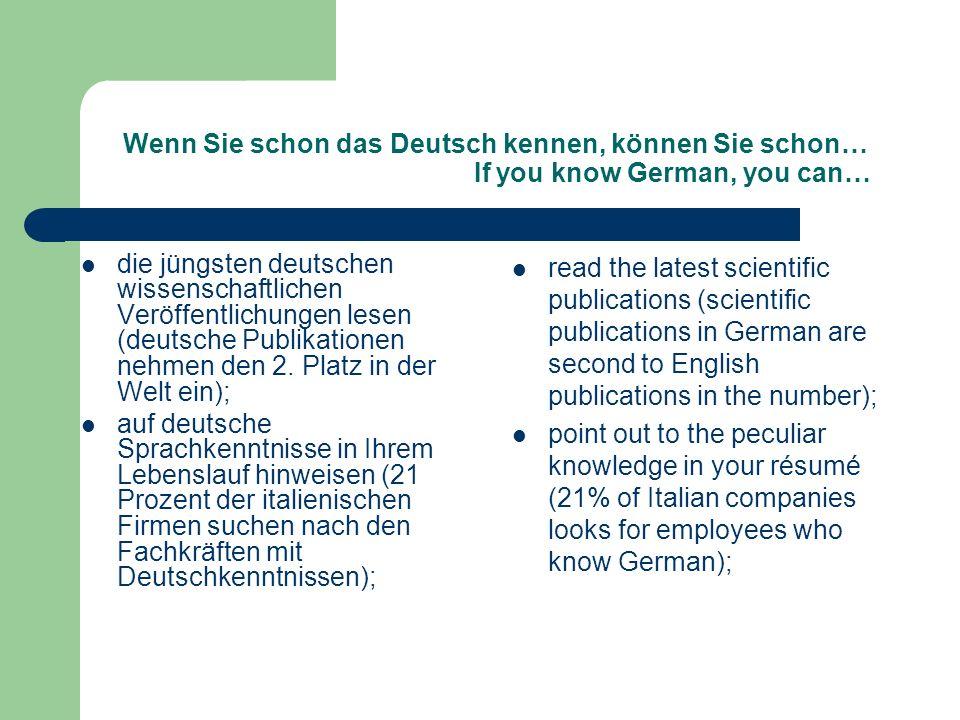 Wenn Sie schon das Deutsch kennen, können Sie schon… If you know German, you can… die jüngsten deutschen wissenschaftlichen Veröffentlichungen lesen (