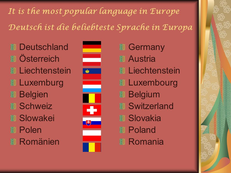 It is the most popular language in Europe Deutsch ist die beliebteste Sprache in Europa Deutschland Österreich Liechtenstein Luxemburg Belgien Schweiz