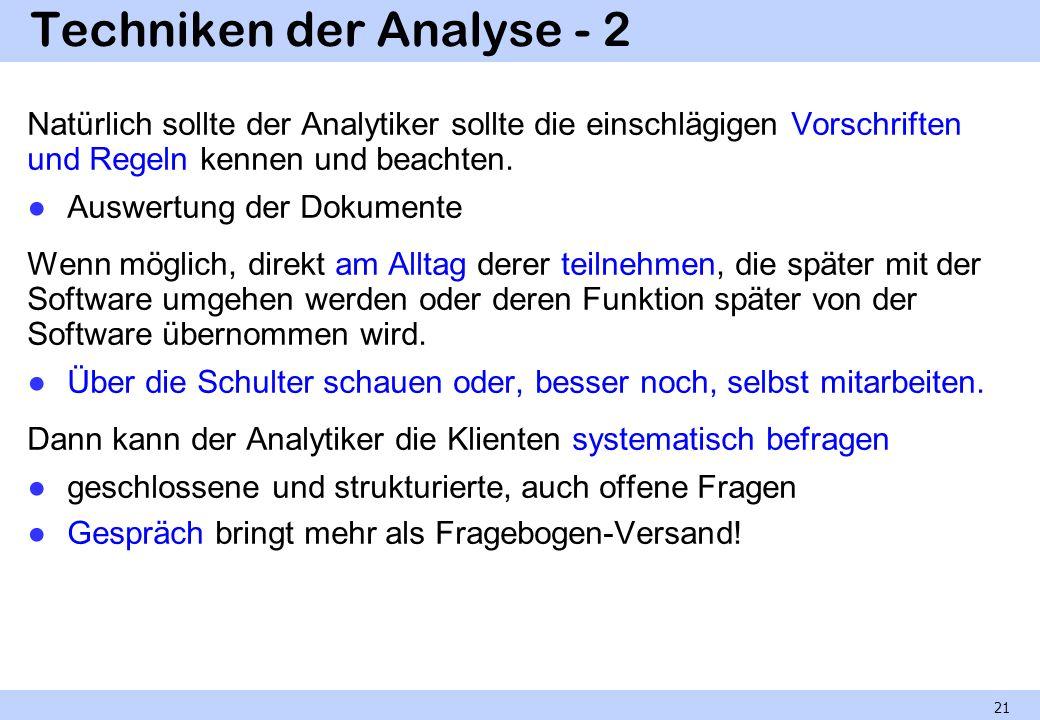 Techniken der Analyse - 2 Natürlich sollte der Analytiker sollte die einschlägigen Vorschriften und Regeln kennen und beachten. Auswertung der Dokumen