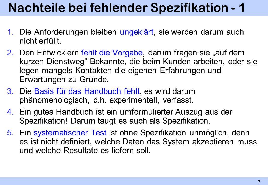 Abgrenzung Spezifikation-Entwurf - 2 Die geforderte Neutralität der Spezifikation ist als Ideal sinnvoll, aber praktisch nicht durchzuhalten.
